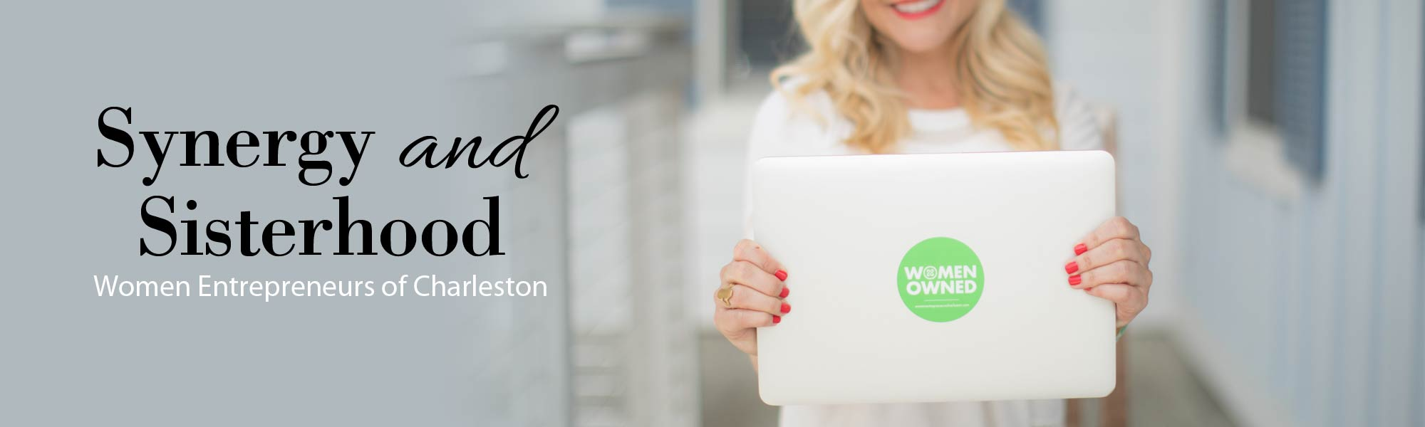 Synergy and Sisterhood: Women Entrepreneurs of Charleston